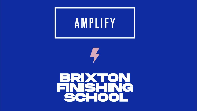 AmplifyxBrixtonFinishingSchool.jpg